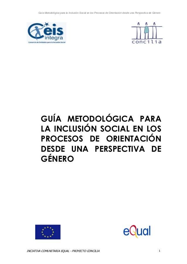 Guía Metodológica para la Inclusión Social en los Procesos de Orientación desde una Perspectiva de Género         GUÍA MET...