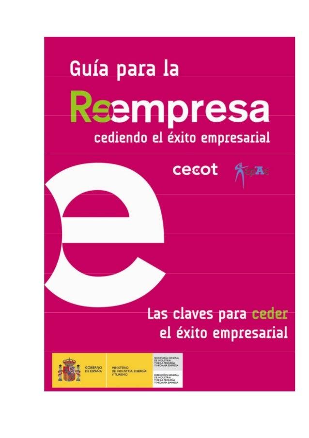 Guía del cedente: una metodología para acompañar procesos de Reempresa. © 2011 CENTRO DE REEMPRESA DE CATALUÑA FUNDACIÓ PR...