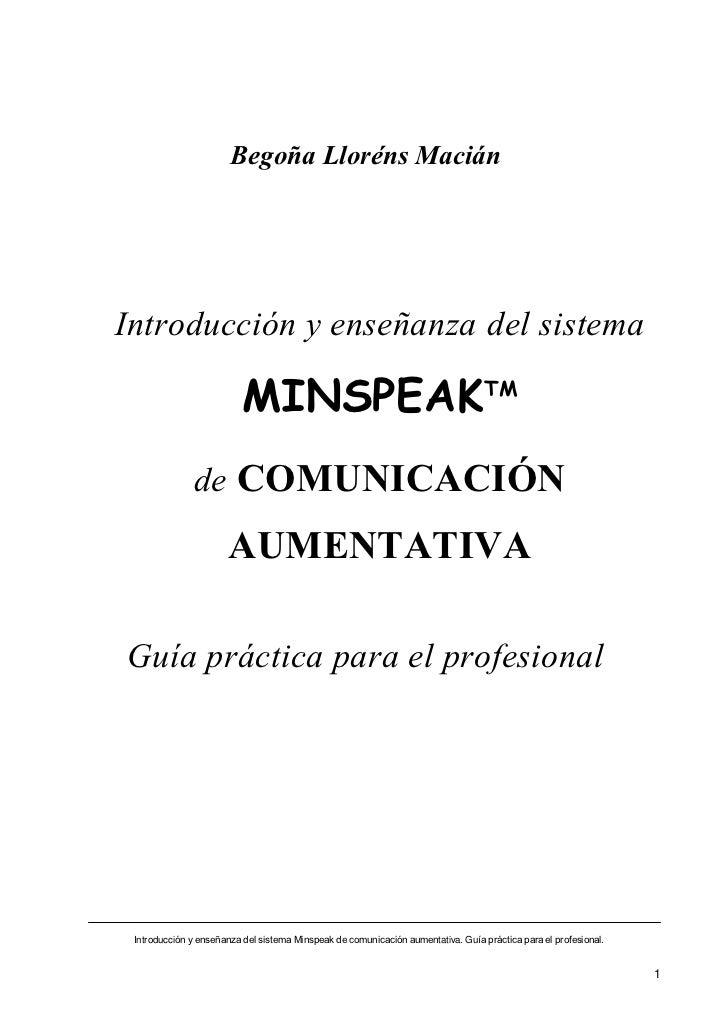 Begoña Lloréns MaciánIntroducción y enseñanza del sistema                          MINSPEAKTM              de COMUNICACIÓN...