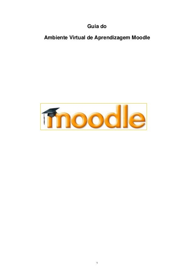 1 Guia do Ambiente Virtual de Aprendizagem Moodle