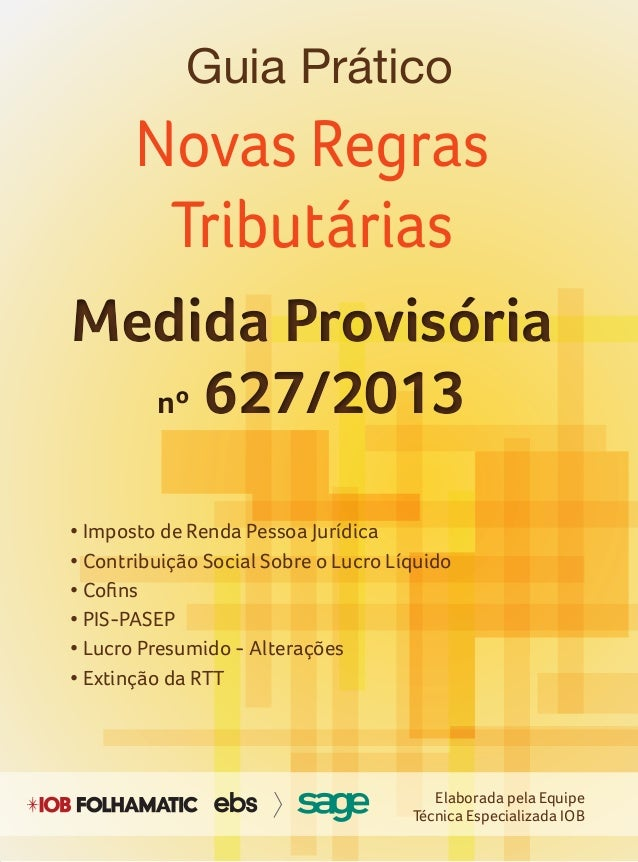 Novas Regras Tributárias • Imposto de Renda Pessoa Jurídica • Contribuição Social Sobre o Lucro Líquido • Cofins • PIS-PAS...