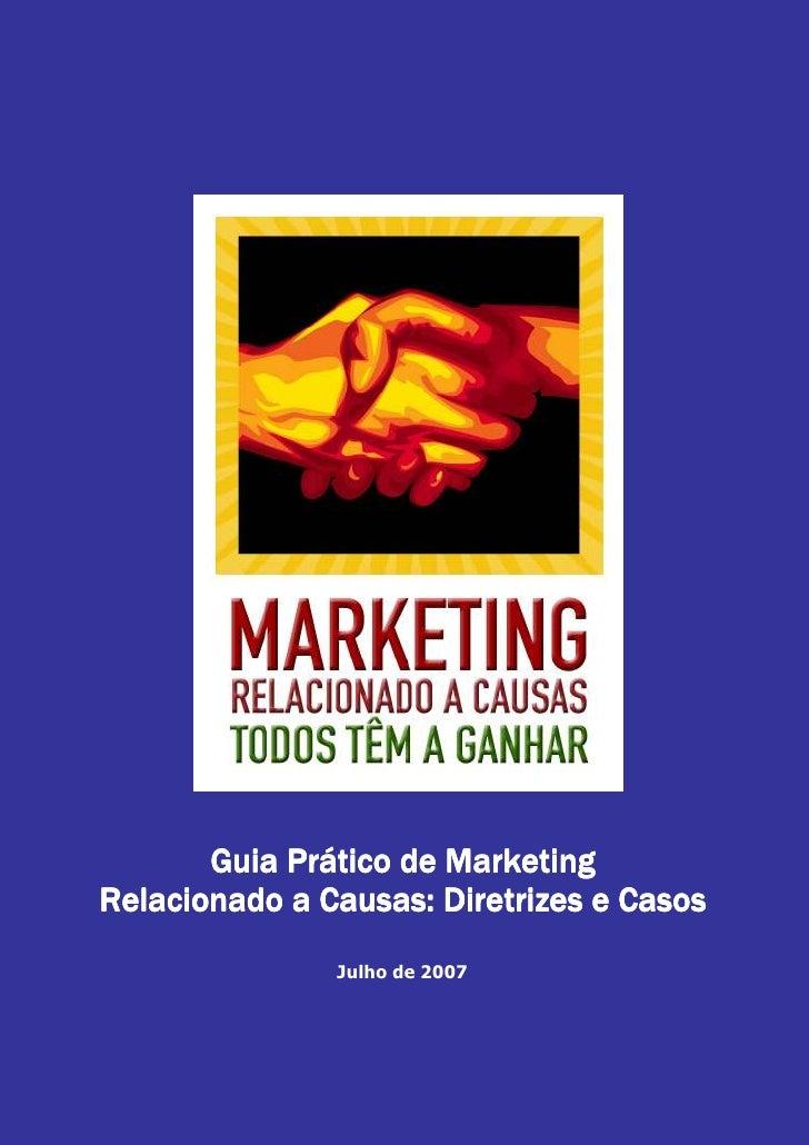 Guia Prático de Marketing Relacionado a Causas: Diretrizes e Casos                Julho de 2007