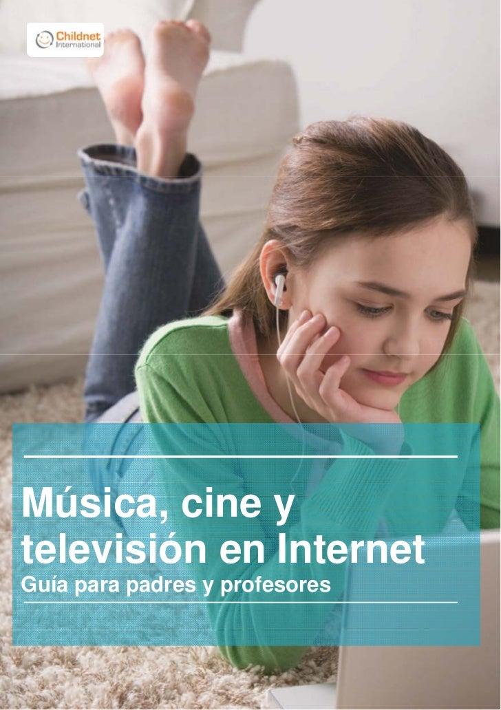 Música, cine ytelevisión en InternetGuía para padres y profesores