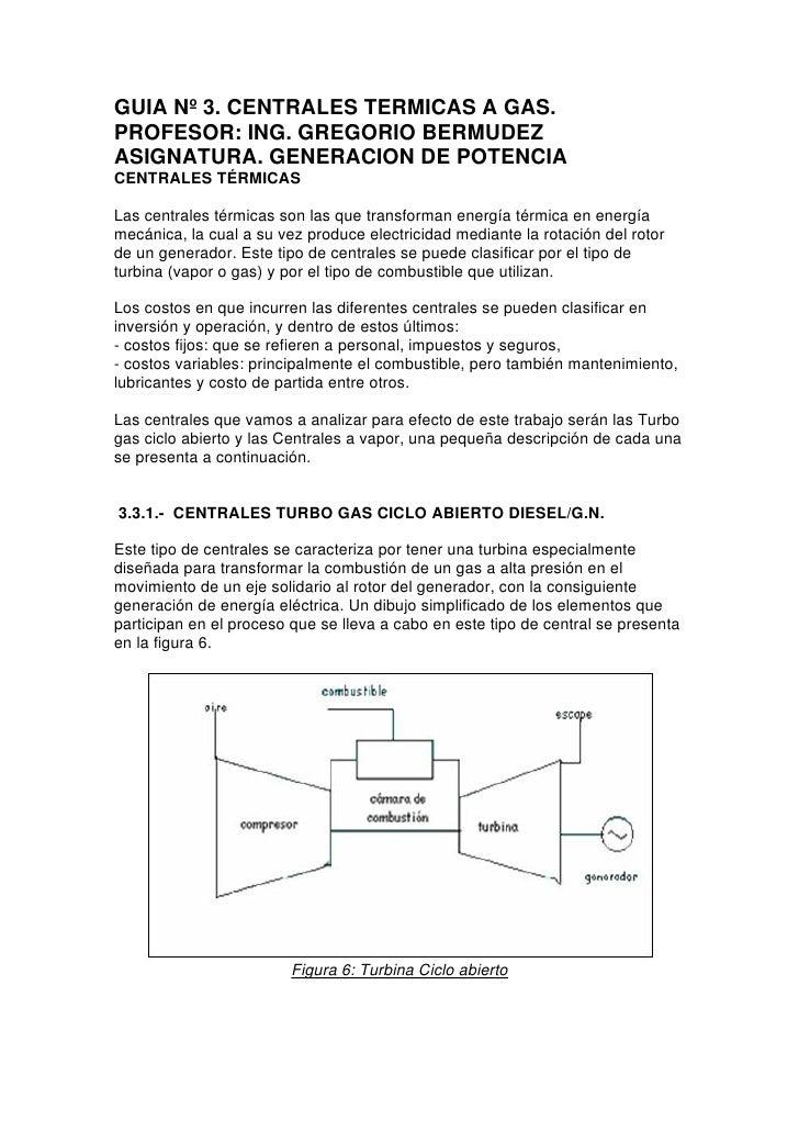 GUIA Nº 3. CENTRALES TERMICAS A GAS.PROFESOR: ING. GREGORIO BERMUDEZASIGNATURA. GENERACION DE POTENCIACENTRALES TÉRMICASLa...