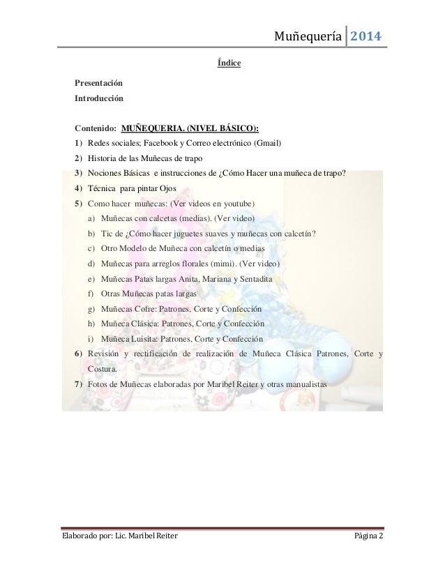 Muñequería 2014  Elaborado por: Lic. Maribel Reiter Página 2  Índice  Presentación  Introducción  Contenido: MUÑEQUERIA. (...