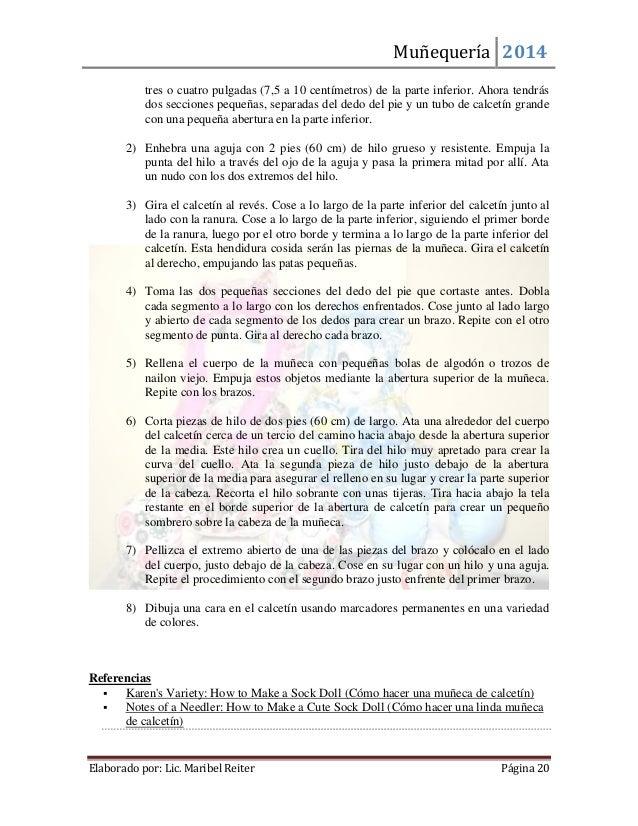 Muñequería 2014  Elaborado por: Lic. Maribel Reiter Página 20  tres o cuatro pulgadas (7,5 a 10 centímetros) de la parte i...