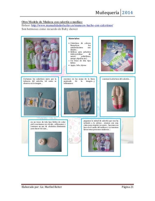 Muñequería 2014  Elaborado por: Lic. Maribel Reiter Página 21  Otro Modelo de Muñeca con calcetín o medias:  Enlace: http:...