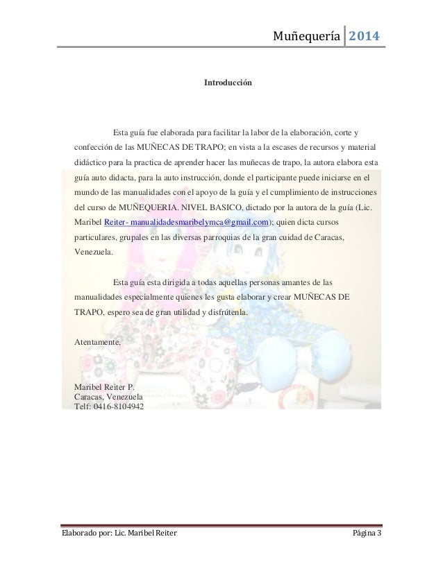 Muñequería 2014  Elaborado por: Lic. Maribel Reiter Página 3  Introducción  Esta guía fue elaborada para facilitar la labo...