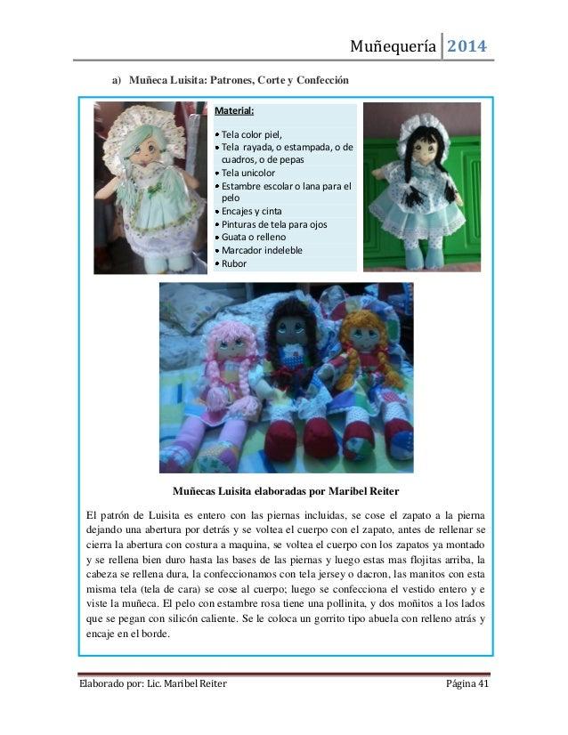 Muñequería 2014  Elaborado por: Lic. Maribel Reiter Página 41  a) Muñeca Luisita: Patrones, Corte y Confección  Muñecas Lu...