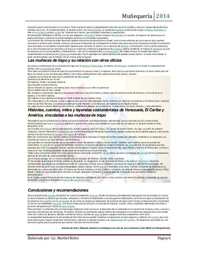 Muñequería 2014  Elaborado por: Lic. Maribel Reiter Página 6  necesario para la concentración en la costura. Todo el proce...