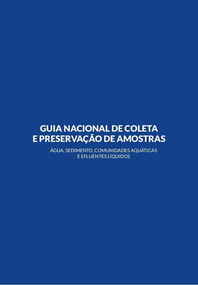 1INTRODUÇÃO GUIA NACIONAL DE COLETA E PRESERVAÇÃO DE AMOSTRAS ÁGUA, SEDIMENTO, COMUNIDADES AQUÁTICAS E EFLUENTES LÍQUIDOS