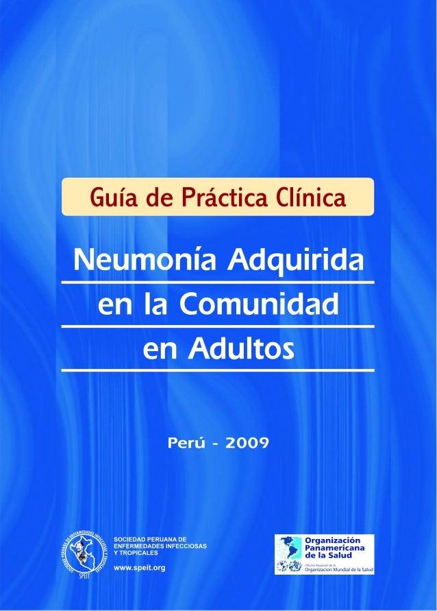 Guía de Práctica Clínica: Neumonía Adquirida en la Comunidad en Adultos Perú - 2009