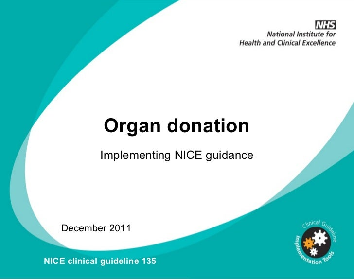 Organ donation Implementing NICE guidance December 2011 NICE clinical guideline 135