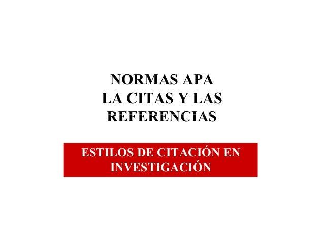 NORMAS APA LA CITAS Y LAS REFERENCIASREFERENCIAS ESTILOS DE CITACIÓN EN INVESTIGACIÓN