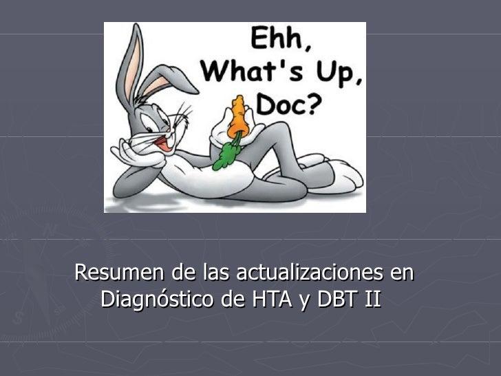 Resumen de las actualizaciones en  Diagnóstico de HTA y DBT II