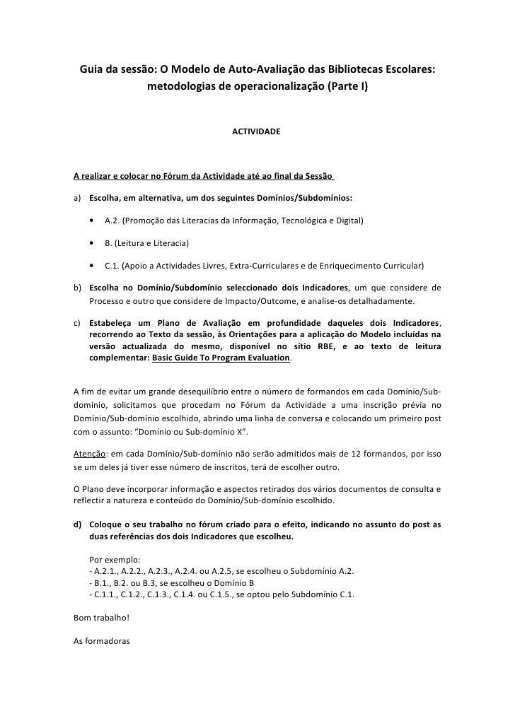 Guia da sessão: O Modelo de Auto-Avaliação das Bibliotecas Escolares:               metodologias de operacionalização (Par...