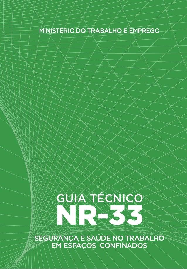 Ministério do trabalho e emprego  GUIA TÉCNICO  NR-33  Segurança e saúde no trabalho  em espaços confinados