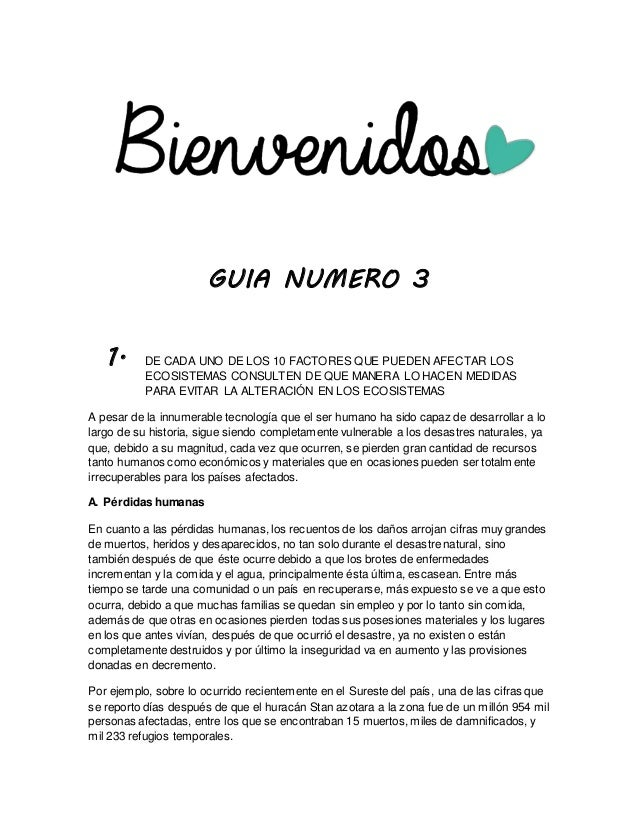 GUIA NUMERO 3 1. DE CADA UNO DE LOS 10 FACTORES QUE PUEDEN AFECTAR LOS ECOSISTEMAS CONSULTEN DE QUE MANERA LO HACEN MEDIDA...