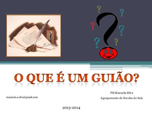 PB Manuela Silva Agrupamento de Escolas de Seiamanuela.a.silva@gmail.com 2013-2014
