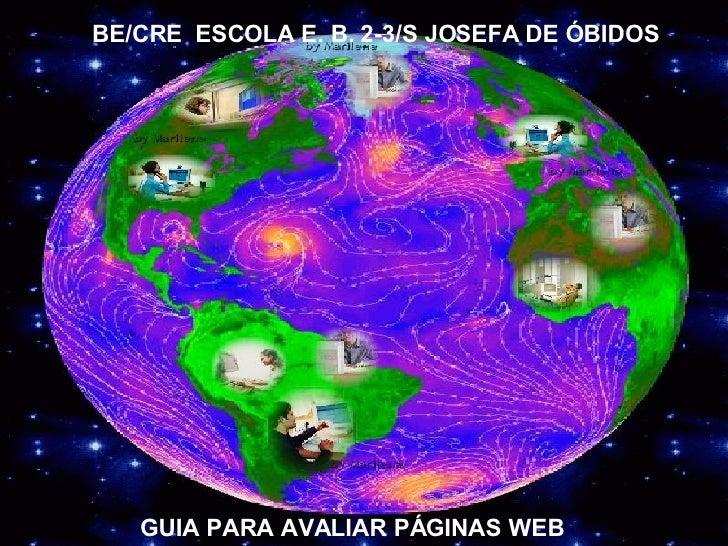 BE/CRE ESCOLA E. B. 2-3/S JOSEFA DE ÓBIDOS        GUIA PARA AVALIAR PÁGINAS WEB