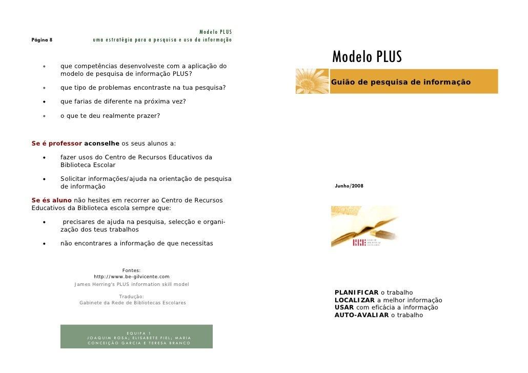 Modelo PLUS Página 8             uma estratégia para a pesquisa e uso da informação       •      que competências desenvol...