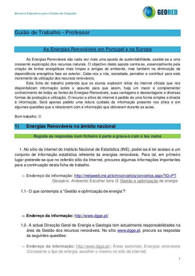 Recursos Educativos para o Ensino da Geografia 1 Guião de Trabalho - Professor As Energias Renováveis em Portugal e na Eur...