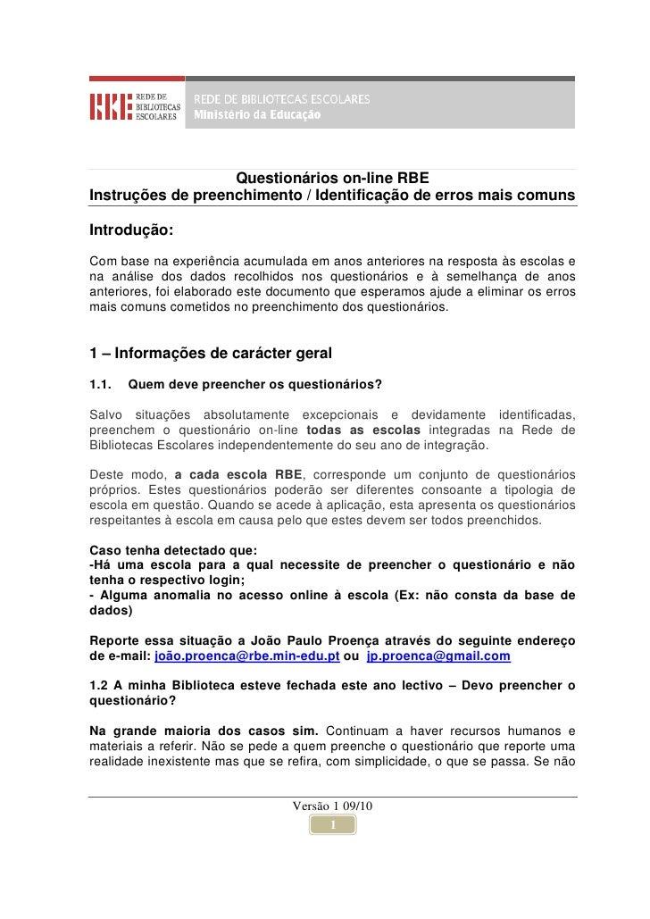 Questionários on-line RBE Instruções de preenchimento / Identificação de erros mais comuns  Introdução:  Com base na exper...