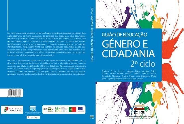 Guião de Educação. Género e Cidadania 2º cicloNo panorama educativo parece consensual que o conceito de igualdade de géner...