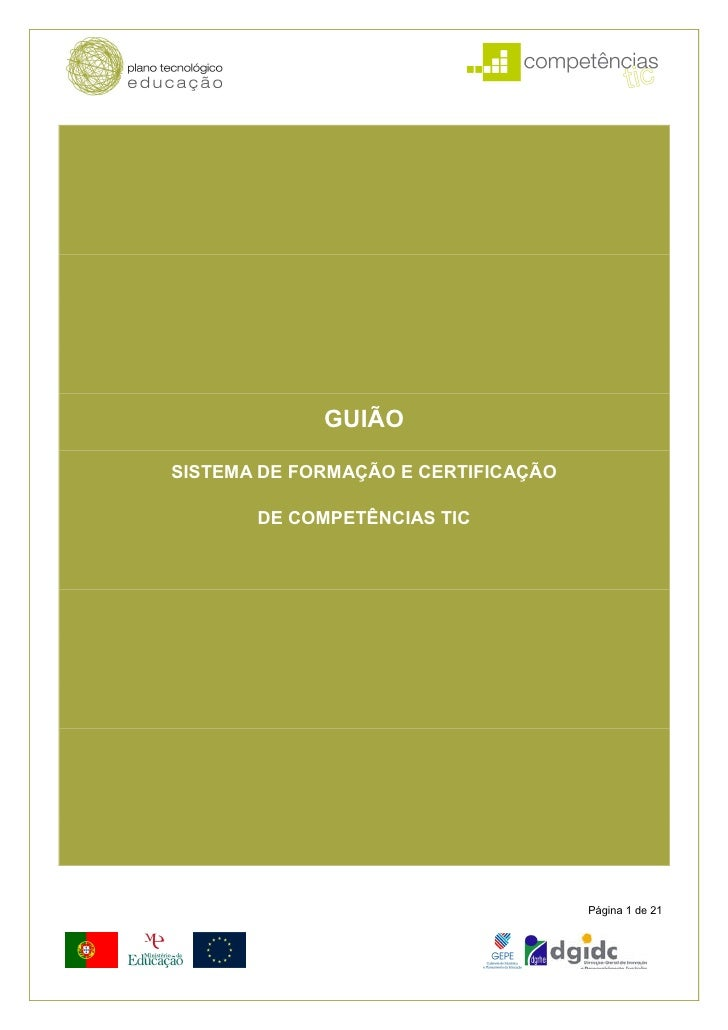 GUIÃO  SISTEMA DE FORMAÇÃO E CERTIFICAÇÃO         DE COMPETÊNCIAS TIC                                          Página 1 de...