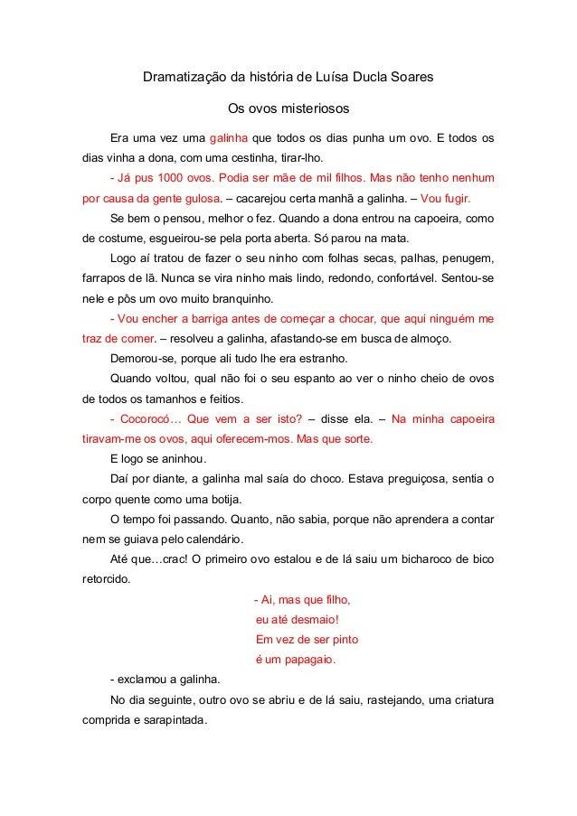Dramatização da história de Luísa Ducla Soares Os ovos misteriosos Era uma vez uma galinha que todos os dias punha um ovo....