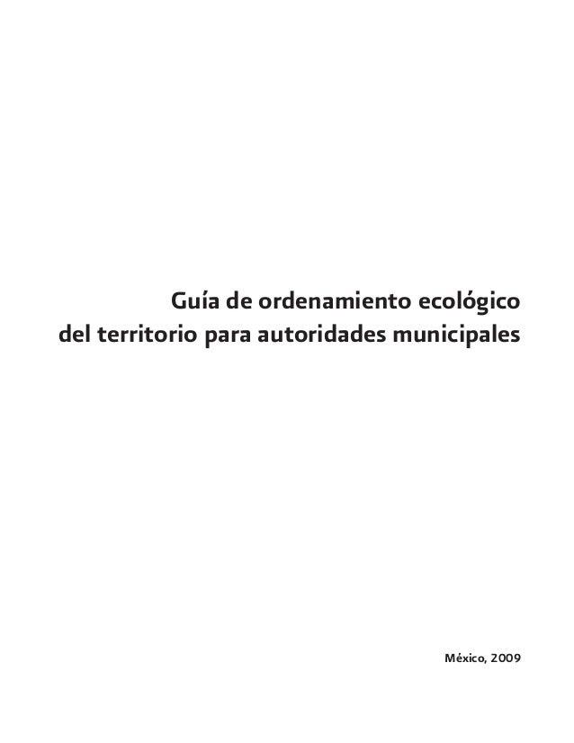 Guía de ordenamiento ecológico del territorio para autoridades municipales México, 2009