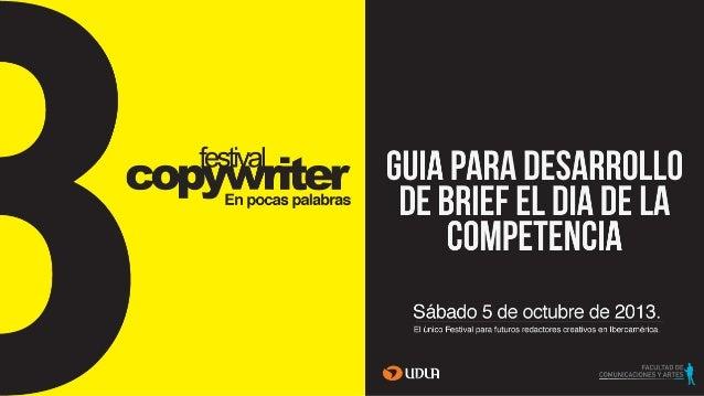 Los competidores recibirán el brief a las 09.30 horas de Chile y Argentina, 07.30 horas de Colombia. El brief será enviado...