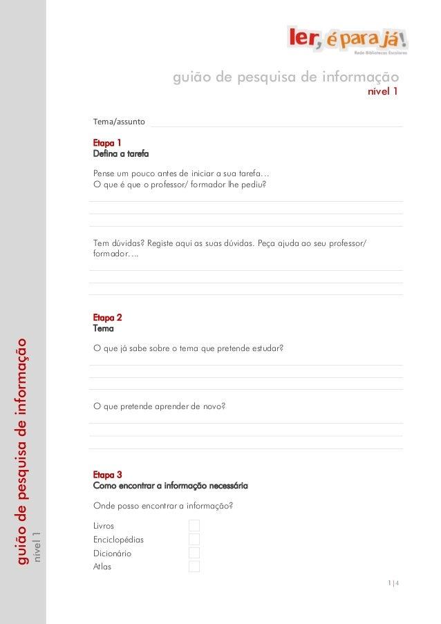 1|4 guiãodepesquisadeinformação nível1 guião de pesquisa de informação nível 1 Tema/assunto Etapa 1 Defina a tarefa Pense ...