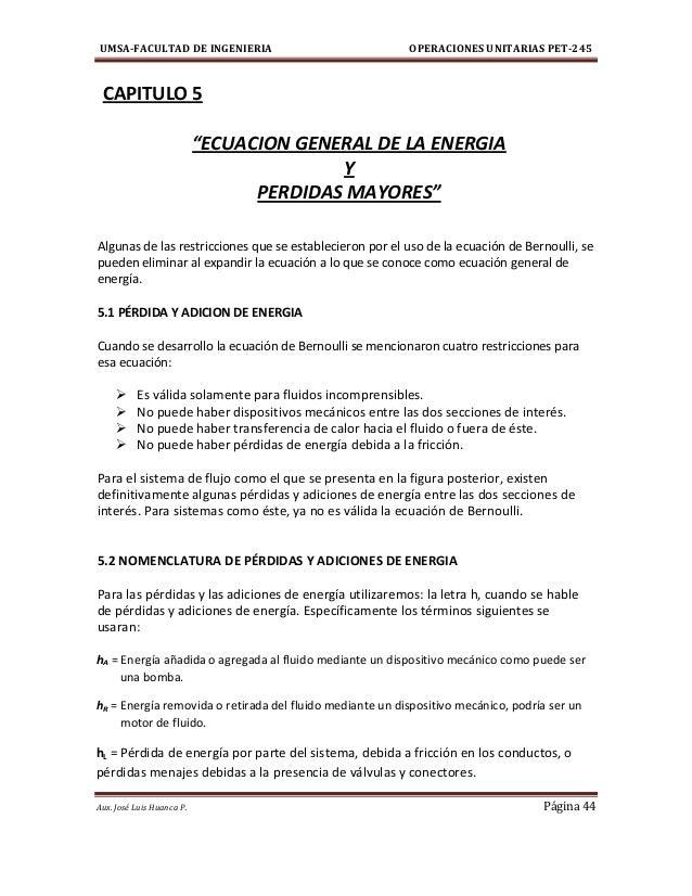 """UMSA-FACULTAD DE INGENIERIA OPERACIONES UNITARIAS PET-245Aux. José Luis Huanca P. Página 44CAPITULO 5""""ECUACION GENERAL DE ..."""
