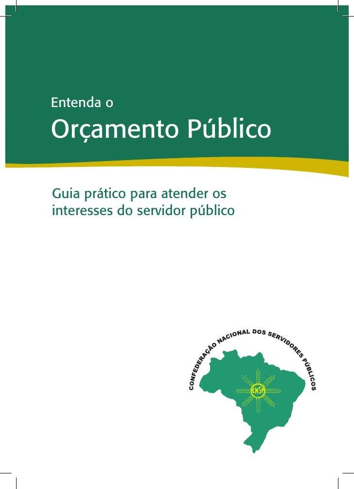 Entenda oOrçamento PúblicoGuia prático para atender osinteresses do servidor público