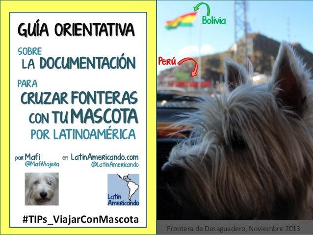 #TIPs_ViajarConMascota en LatinAmericando.com @LatinAmericando por Mafi @MafiViajera GUÍA ORIENTAT IVA SOBRE LA DOCUMENTAC...