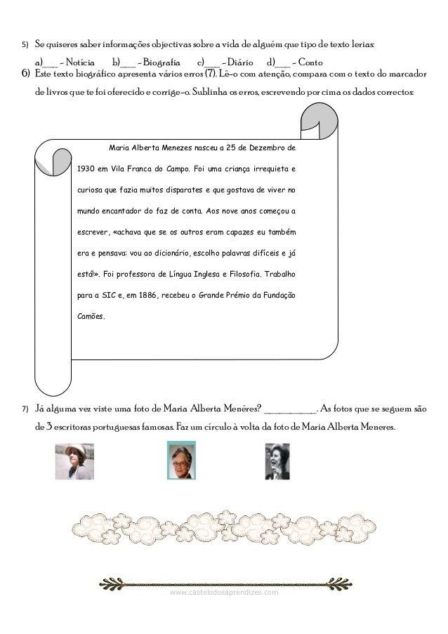 5)   Se quiseres saber informações objectivas sobre a vida de alguém que tipo de texto lerias:   a)___ - Notícia     b)___...