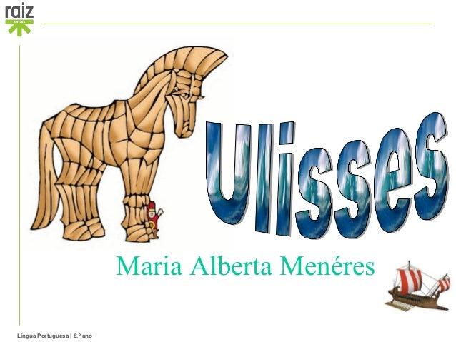 Maria Alberta Menéres Língua Portuguesa | 6.º ano