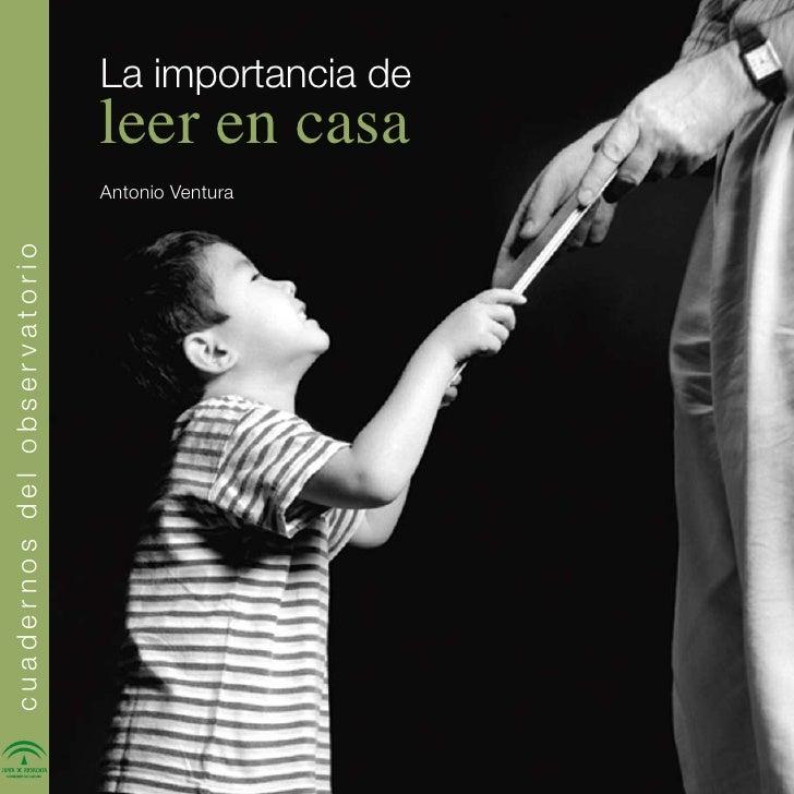 La importancia de                             leer en casa                             Antonio Venturacuadernos del observ...