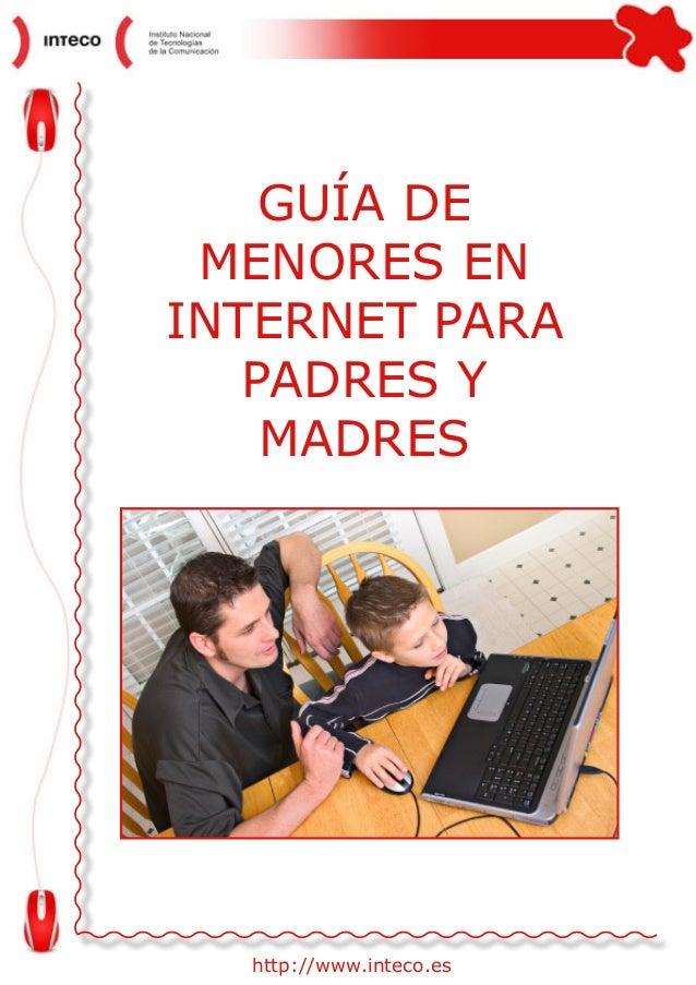 GUÍA DE MENORES ENINTERNET PARA   PADRES Y    MADRES  http://www.inteco.es