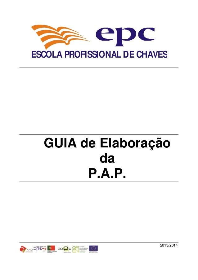 GUIA de Elaboração da P.A.P. 2013/2014 ESCOLA PROFISSIONAL DE CHAVES