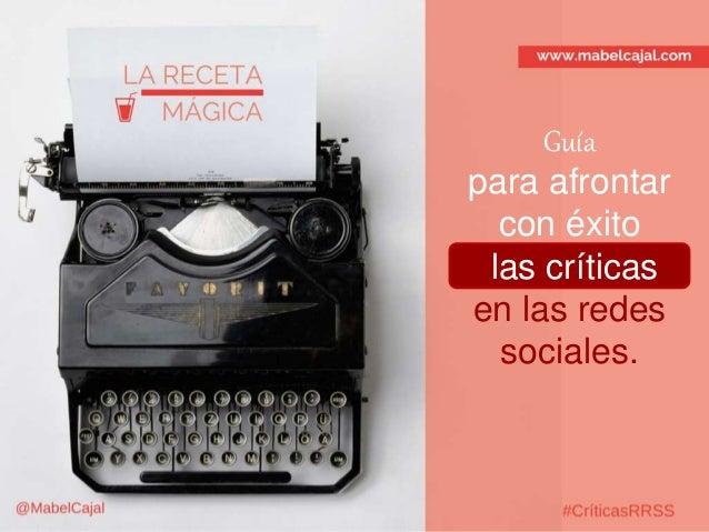 Guía para afrontar con éxito las críticas en las redes sociales.
