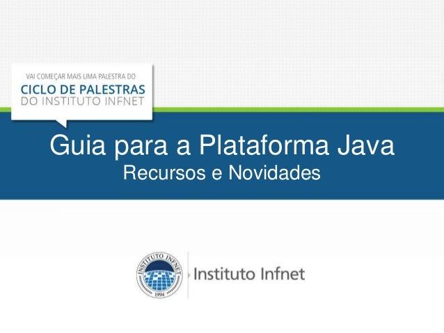 Guia para a Plataforma Java Recursos e Novidades