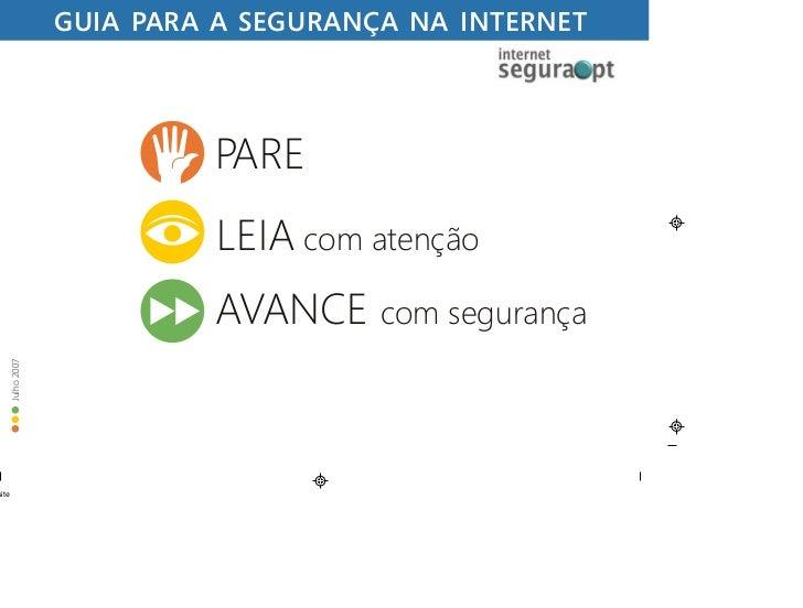 GUIA PARA A SEGURANÇA NA INTERNET                      PARE                       LEIA com atenção                      AV...