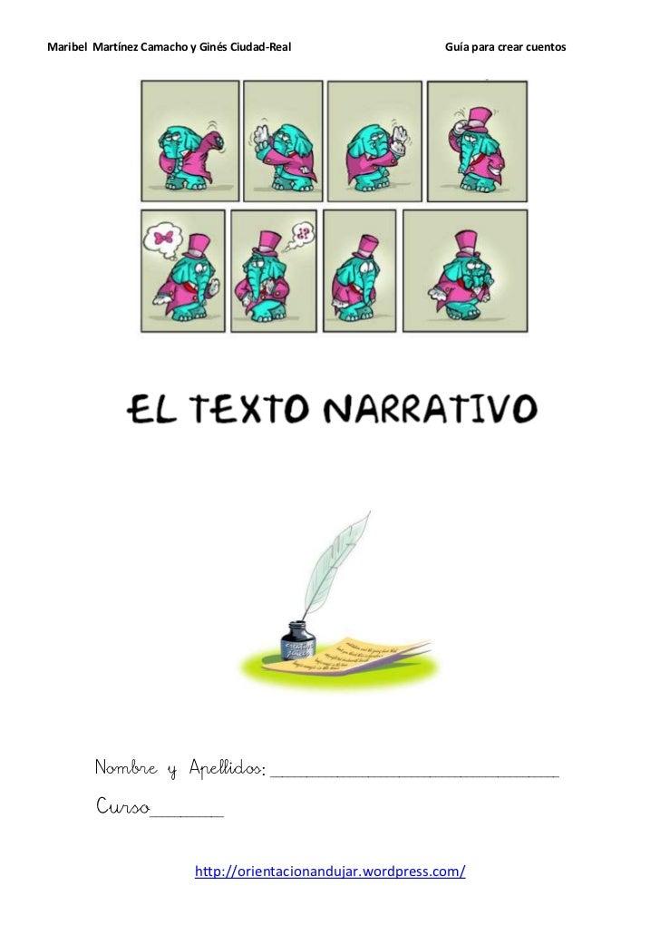 Maribel Martínez Camacho y Ginés Ciudad-Real                   Guía para crear cuentos        Nombre y Apellidos: ________...