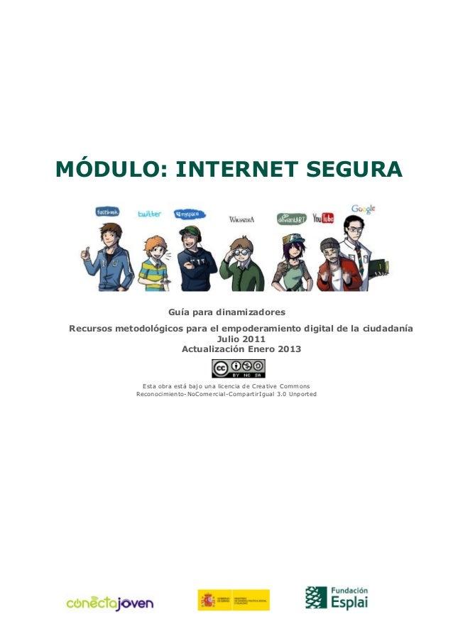MÓDULO: INTERNET SEGURA                      Guía para dinamizadoresRecursos metodológicos para el empoderamiento digital ...