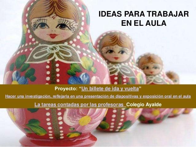 """IDEAS PARA TRABAJAR                                                       EN EL AULA                          Proyecto: """"U..."""
