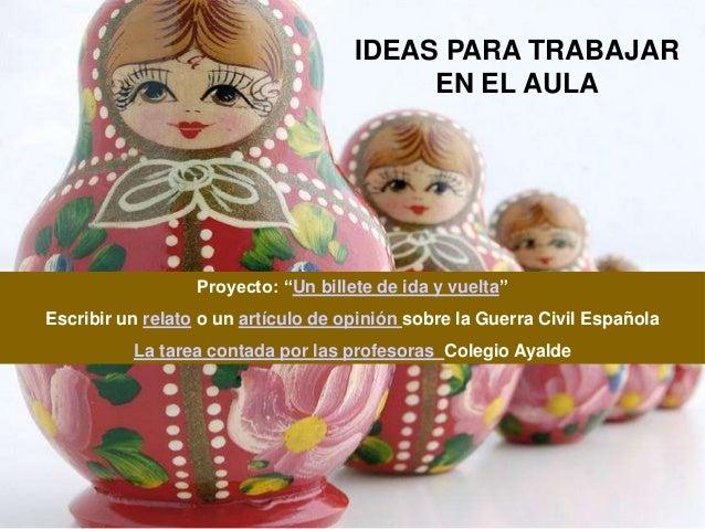 """IDEAS PARA TRABAJAR                                          EN EL AULA                  Proyecto: """"Un billete de ida y vu..."""