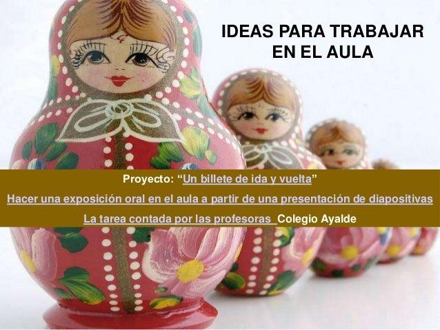 """IDEAS PARA TRABAJAR                                              EN EL AULA                      Proyecto: """"Un billete de ..."""