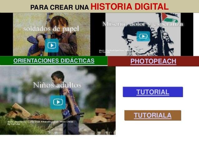 PARA CREAR UNA HISTORIA   DIGITALORIENTACIONES DIDÁCTICAS   PHOTOPEACH                              TUTORIAL              ...
